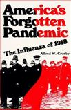 America's Forgotten Pandemic : The Influenza of 1918, Crosby, Alfred W., 0521386950