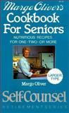 Margo Oliver's Cookbook for Seniors, Margo Oliver, 0889086958