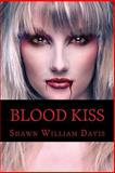 Blood Kiss, Shawn Davis, 1497536952