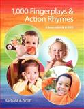 1,000 Fingerplays and Action Rhymes : A Sourcebook and DVD, Scott, Barbara A., 1555706959