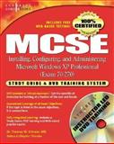 MCSE Installing, Configuring, and Administering Microsoft Windows XP Professional (Exam 70-270), , 1931836957