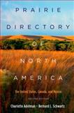 Prairie Directory of North America : The United States, Canada, and Mexico, Adelman, Charlotte and Schwartz, Bernard L., 0195366956