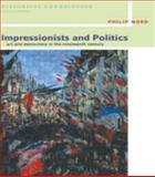 Impressionists and Politics : Art and Democracy in Nineteenth Century, Nord, Philip G., 0415206952