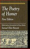 The Poetry of Homer, Bassett, Samuel E., 0739106953
