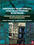 Aircraft Electrical and Electronic Systems : Principles, Maintenance and Operation, Tooley, Mike and Wyatt, David, 0750686952