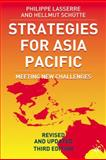 Strategies for Asia Pacific : Building the Business in Asia, Third Edition, Lasserre, Philippe and Schutte, Hellmut, 1403916950