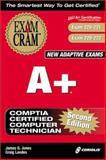 A+ Exam Cram, Jones, James G., 1576106950