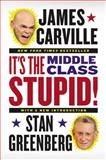 It's the Middle Class, Stupid!, James Carville and Stan Greenberg, 0142196959