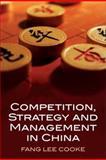 Competition, Strategy and Management in China, Cooke, Fang Lee and Cooke, Fang Lee L., 0230516955
