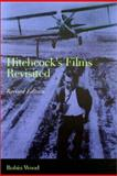 Hitchcock's Films Revisited, Wood, Robin, 0231126956