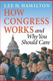 How Congress Works and Why You Should Care 9780253216953