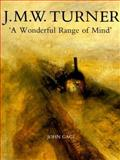 J. M. W. Turner : A Wonderful Range of Mind, Gage, John, 0300046952