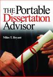 The Portable Dissertation Advisor, Bryant, Miles T., 0761946950