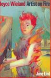 Joyce Wieland : Artist on Fire, Lind, Jane, 1550286951