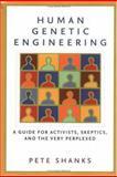 Human Genetic Engineering, Pete Shanks, 1560256958