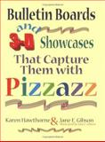 Bulletin Boards and 3-D Showcases That Capture Them with Pizzazz, Karen Hawthorne, 1563086956