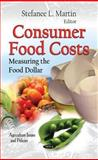 Consumer Food Costs : Measuring the Food Dollar, Martin, Stefanee L., 1614706956