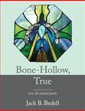 Bone-Hollow, True, Jack B. Bedell, 1933896957