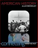 American History : Connecting with the Past, Brinkley, Alan, 0073406953