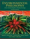 Environmental Philosophy : From Animal Rights to Radical Ecology, Zimmerman, Michael E. and Callicott, J. Baird, 0131126954