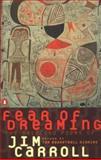 Fear of Dreaming, Jim Carroll, 0140586954