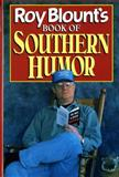 Roy Blount's Book of Southern Humor, Roy Blount, 0393036952