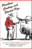 Plowboys, Cowboys, and Slanted Pigs, Flemmons, Jerry, 0912646950