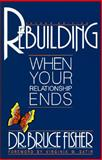 Rebuilding : When Your Relationship Ends, Fisher, Bruce, 091516695X