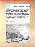 The History of Jamaica or, General Survey of the Antient and Modern State of That Island, Edward Long, 1140866958