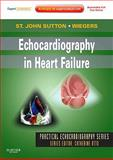 Echocardiography in Heart Failure : Expert Consult: Online and Print, St. John Sutton, Martin and Wiegers, Susan E., 143772695X