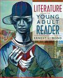 Literature and the Young Adult Reader, Bond, Ernest L., 0131116959
