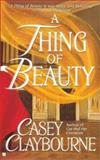 Thing of Beauty, Casey Claybourne, 0425176959