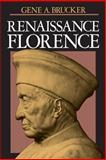 Renaissance Florence, Brucker, Gene A., 0520046951
