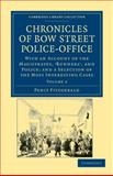 Chronicles of Bow Street Police-Office 9781108036955