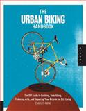 The Urban Biking Handbook, Charles Haine, 1592536956