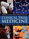 Principles and Practice of Clinical Trial Medicine, Chin, Richard and Lee, Bruce Y., 0123736951