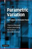 Parametric Variation : Null Subjects in Minimalist Theory, Biberauer, Theresa and Holmberg, Anders, 0521886953