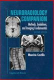 Neuroradiology Companion : Methods, Guidelines and Imaging Fundamentals, Castillo, Mauricio, 0781716950