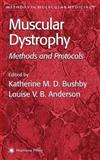Muscular Dystrophy : Methods and Protocols, Bushby, Katharine M. D., 0896036952