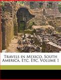 Travels in Mexico, South America, etc Etc, Godfrey Thomas Vigne, 1149236957