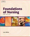 Foundations of Nursing, White, Lois and Coward, Brandy, 1401826954