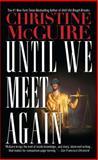 Until We Meet Again, Christine McGuire, 1476796955