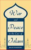 War and Peace in the Law of Islam, Khadduri, Majid, 1584776951