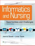 Informatics and Nursing : Opportunities and Challenges, Thede, Linda Q. and Sewell, Jeanne P., 1609136950