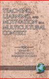 Teaching, Learning, and Motivation in a Multicultural Context, , 1931576955