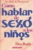 Como Hablar de Sexo a los Ninos, Ruth K. Westheimer, 9684036957