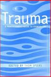 Trauma : A Practitioner's Guide to Counselling, , 0415186951