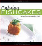 Fabulous Fishcakes, Elizabeth Feltham, 0887806953