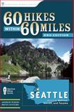 60 Hikes Within 60 Miles - Seattle, Andrew Weber and Bryce Stevens, 0897326954