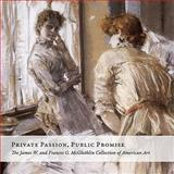 Private Passion, Public Promise : The James W. and Frances G. Mcglothlin Collection of American Art, Yount, Sylvia, 0917046951